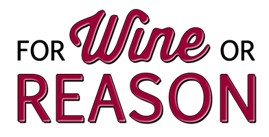 For Wine or Reason